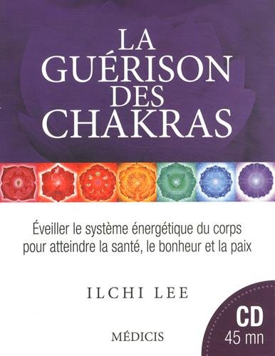La guérison des chakras (1CD audio) par Ilchi Lee