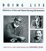 Doing Life: Reflections of Men & Women Serving Life Sentences