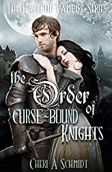 The Order of Curse-Bound Knights (Book #4 in the Fateful Series): The Fateful Vampire Series (English Edition)