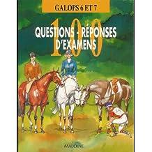 Galops 6 et 7 : 100 questions-réponses-Manuel des examens d'équitation