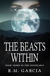 The Beasts Within: Book Three of the Urban Fantasy Paranormal Vampire Series, The Foundlings (English Edition)