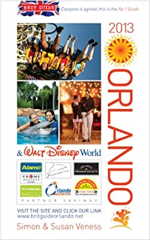 Brit Guide to Orlando 2013 by [Veness Simon, Veness Susan]