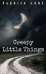 Creepy Little Things