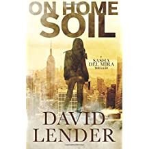 On Home Soil (A Sasha Del Mira Thriller) (Volume 4) by David Lender (2016-01-26)