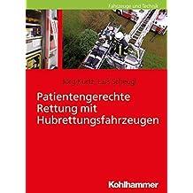 Patientengerechte Rettung mit Hubrettungsfahrzeugen (Fahrzeuge Und Technik)