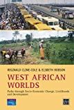 West African Worlds: Paths Through Socio-Economic Change, Livelihoods and Development (Developing Areas Research Group)