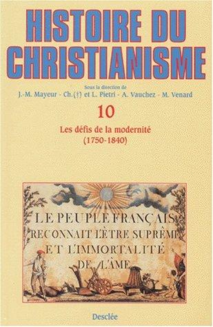 Histoire du Christianisme, tome 10 : Défis de la modernité