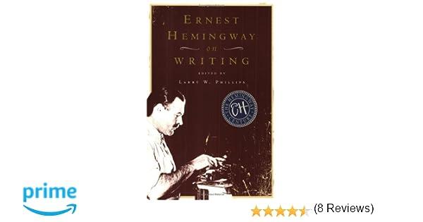 Ernest Hemingway On Writing: Amazon.De: Larry W. Phillips