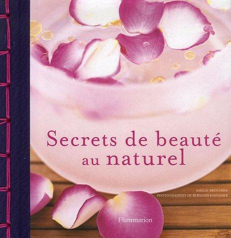 Secrets de beauté au naturel por Amélie Brochier