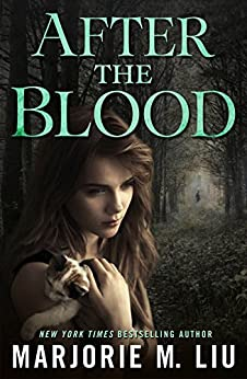 After the Blood by [Liu, Marjorie M.]