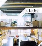 Lofts, comment y vivre et travailler (Deco et Design)