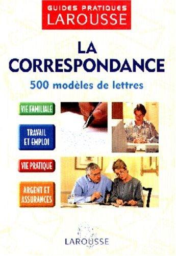 Guide De Correspondance - 500 Modeles De Lettres por Collectif