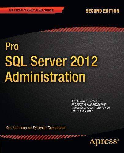 Pro SQL Server 2012 Administration (Expert's Voice in SQL Server) by Ken Simmons (2012-05-15) par Ken Simmons;Sylvester Carstarphen