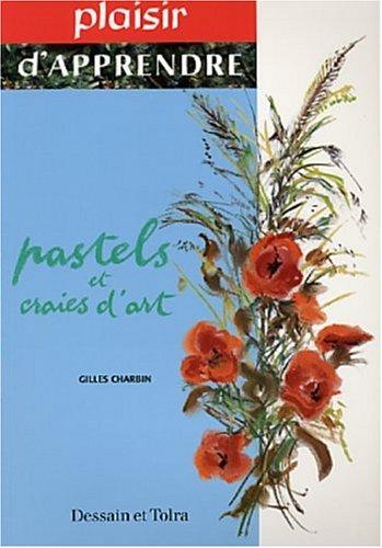Pastels et craies d'art par Gilles Charbin