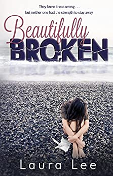 Beautifully Broken by [Lee, Laura]