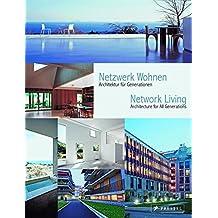 Netzwerk Wohnen. Network Living: Architektur für Generationen. Architecture for All Generations