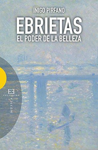 Ebrietas: El poder de la belleza (Ensayo nº 464) por Íñigo Pirfano Laguna