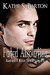 Fated Absolution (Aaron's Kiss Series Book 6)