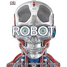 Robot (Spanish): Descubre Las Máquinas del Futuro