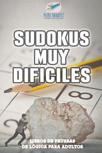 Sudokus muy difíciles | Libros de pruebas de lógica para adultos
