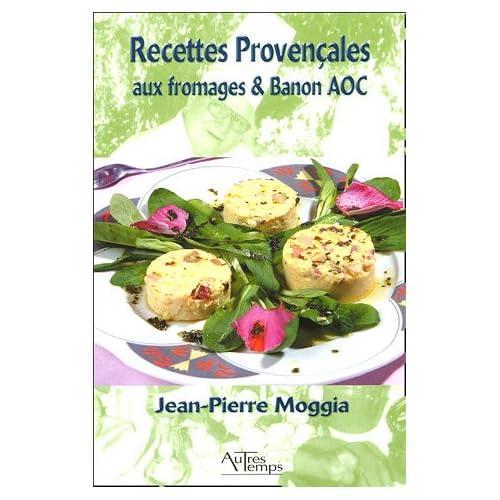Recettes Provençales : Aux fromages et Banon AOC