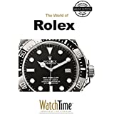 The World of Rolex: Discover 100 Years of Rolex Chronometers and Rolex Oyster Watches (English Edition)
