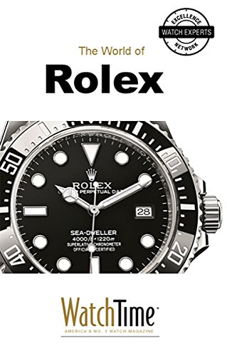 The World of Rolex: Discover 100 Years of Rolex Chronometers and Rolex Oyster Watches (Guidebook for luxury watches) (English Edition)