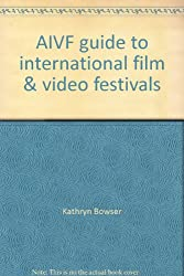 AIVF guide to international film & video festivals
