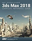 Kelly L. Murdock's Autodesk 3ds Max 2018 Complete Reference Guide