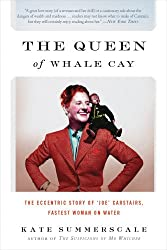 The Queen of Whale Cay: The Eccentric Story of Joe Carstairs, Fastest Woman on Water by Kate Summerscale (2012-05-22)