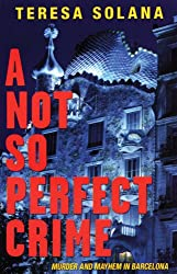 A Not So Perfect Crime (The Borja and Eduard Barcelona Series, Band 2)