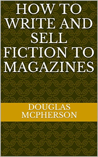 How To Write And Sell Fiction To Magazines by [McPherson, Douglas]