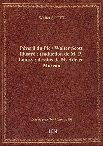 Pveril du Pic / Walter Scott illustr ; traduction de M. P. Louisy ; dessins de M. Adrien Moreau
