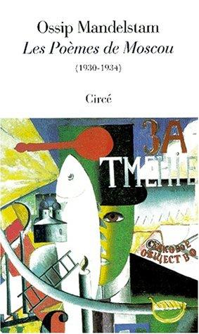 Les poèmes de Moscou, 1930-1934 par Ossip Mandelstam