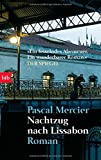 Buchinformationen und Rezensionen zu Nachtzug nach Lissabon von Pascal Mercier