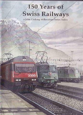 150 Years of Swiss Railways