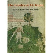 Goetia of Dr Rudd: The Angels & Demons of Liber Malorum Spirituum seu Goetia: The Angels and Demons of Liber Malorum Spirituum Seu Goetia (Sourceworks of Ceremonial Magic)