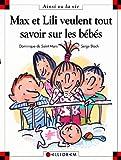 Max et Lili. 050, Max et Lili veulent tout savoir sur les bébés / Serge Bloch   Bloch, Serge. Illustrateur