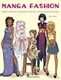 Scarica Libro Manga fashion Ediz illustrata (PDF,EPUB,MOBI) Online Italiano Gratis