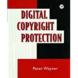Digital Copyright Protection: Techniques to Ward Off Electronic Copyright Abuse by Peter Wayner (1997-05-05)