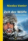 Zeit der Wölfe: Ein Abenteurerleben - Nicolas Vanier