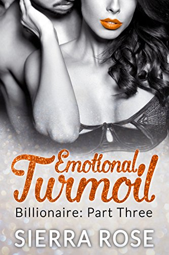 Emotional Turmoil - Part 3 (Troubled Heart of the Billionaire)