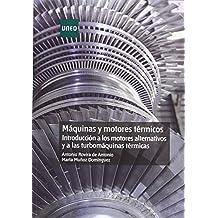 Máquinas Y Motores Térmicos. Introducción A Los Motores Alternativos Y A Las Turbomáquinas Térmicas (MÁSTER)