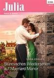 Stürmisches Wiedersehen auf Maynard Manor (Julia 2033) (German Edition)