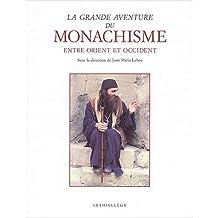 La grande aventure du monachisme entre Orient et Occident