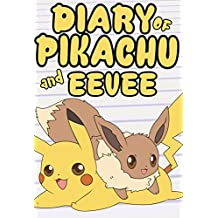 Diary of Pikachu and Eevee (An Unofficial Pokémon Book) (English Edition)