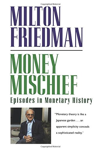 Money Mischief: Episodes in Monetary History (A Harvest/HBJ book)