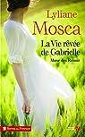 La vie rêvée de Gabrielle par Mosca