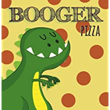 Booger Pizza