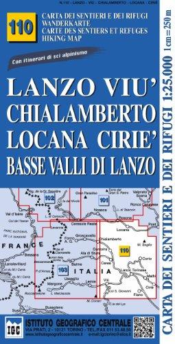 Carta n. 110 Lanzo, Viù, Chialamberto, Locana, Ciriè 1:25.000. Carta dei sentieri e dei rifugi. Serie Monti (Carta. Monti)